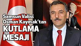 Samsun Valisi Kaymak'tan Zafer Bayramı Kutlama Mesajı