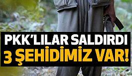 Şırnak'ta PKK Saldırı: 3 Şehidimiz Var!