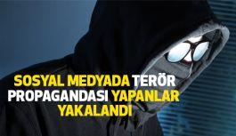 Sosyal Medyada Terör Propagandası Yapanlar Tutuklandı