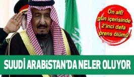 Suudi Arabistan'da ne oluyor? Yine bir Prens Öldü