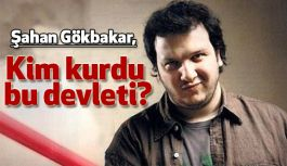 Ünlü Komedyen Gökbakar: Kim Kurdu Bu Devleti?