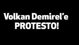 Volkan Demirel'e Protesto