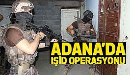 Adana'da IŞİD Operasyonu!