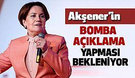 Akşener'in Bomba Açıklama Yapması Bekleniyor