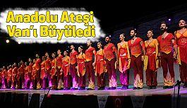Anadolu Ateşi Van'ı Büyüledi