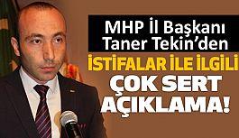 Başkan Taner Tekin'den MHP'den İstifalarla İlgili Açıklama