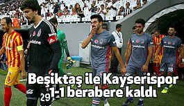 Beşiktaş ile Kayserispor 1-1 berabere kaldı