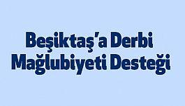 Beşiktaş'a Derbi Mağlubiyeti Desteği