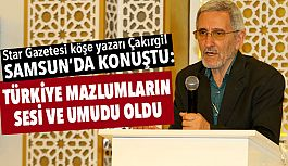 Çakırgil: Türkiye Mazlumların Sesi ve Umudu
