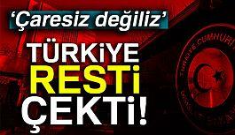 Çavuşoğlu Rest Çekti: Türkiye hiç bir zaman çaresiz değildir!