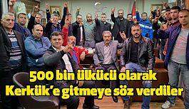 Edirne'de, 500 Bin Ülkücünün Kerkük'e Gitme Sözü...