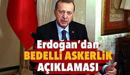 Erdoğan'dan Faş Bedelli Askerlik Açıklaması