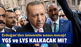 Erdoğan'dan Sinyal;  TEOG'tan Sonra LYS ve YGS Kalkıyor mu?