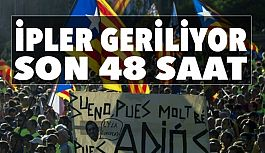 Katalonya Bölgesine Son 48 Saat Süre