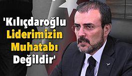 Mahir Ünal; Kılıçdaroğlu Lider Değildir