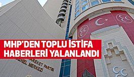 MHP'den Toplu İstifa Haberleri Yalanlandı