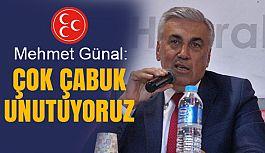 MHP'li Günal: Çok çabuk unutuyoruz!