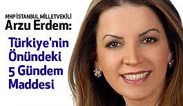 MHP'li Vekil Arzu Erdem; Türkiye'nin Önündeki 5 Gündem Maddesi...
