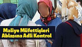 Samsun'da Maliye Müfettişleri Ablasına Adli Kontrol