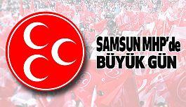 Samsun MHP'de Büyük Gün!