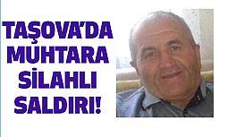 Taşova'da Muhtara Silahlı Saldırı!