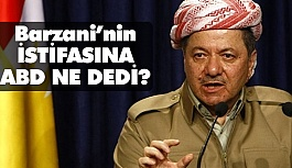 ABD'den Barzani'nin İstifasıyla İlgili İlk Açıklama!