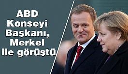 ABD Konseyi Başkanı, Merkel ile görüştü