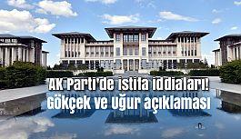 AK Parti'de istifa iddiaları!