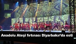 Anadolu Ateşi fırtınası Diyarbakır'da esti