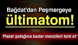 Bağdat'dan Peşmergeye ültimatom!