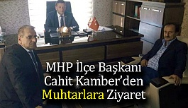 MHP İlçe Başkanı Kamber'den Muhtarlar Günü  Dolaysıyla Kutlama Ziyareti