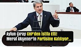 CHP İzmir Milletvekili Aytuğ Çıray İstifa Etti; Akşener'in Partisine Katılacak!