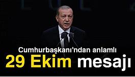 Erdoğan'dan Anlamlı 29 Ekim Mesajı