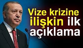 Erdoğan'dan Vize Açıklaması!