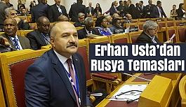 Erhan Usta'nın Rusya Temasları Devam Ediyor