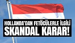 Hollanda'dan Fetöcülerle İlgili Skandal Karar!