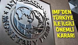 IMF'den Önemli Türkiye Kararı!