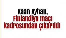 Kaan Ayhan, Finlandiya maçı kadrosundan çıkarıldı