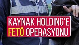 Kaynak Holding'e FETÖ Operasyonu