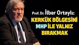 """""""Kerkük Bölgesini MHP İle Yalnız Bırakmak"""""""
