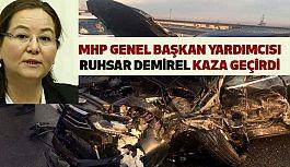 MHP Genel Başkan Yardımcısı Ruhsar Demirel Kaza Geçirdi