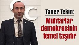 MHP İl Başkanı Tekin, Muhtarlar demokrasinin temel taşıdır