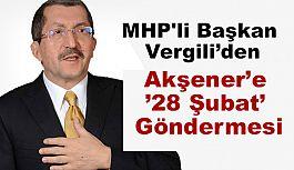 MHP'li Başkan Vergili'den Akşener'e '28 Şubat' Göndermesi