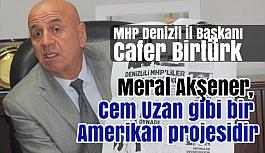 MHP'li Birtürk: Meral Akşener, bir Amerikan projesidir