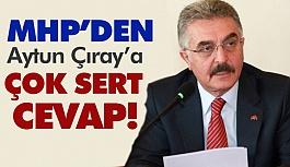 MHP'li Büyükataman'dan, Aytun Çıray'a Sert Cevap!