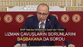 MHP'li Yönter; Uzman Çavuşların Sorunlarını Başbakana da Sordu
