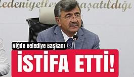 Niğde Belediye Başkanı Akdoğan istifa etti!