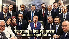 'Referandum İptal edilmezse Gereken Yapılacak'