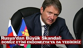 Rusya'dan Skandal: Domuz Etini Endonezya'ya da Yediririz!