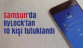 Samsun'da ByLock'tan 10 kişi tutuklandı